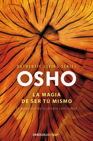 MAGIA DE SER TU MISMO (AUTHENTIC LIVING)