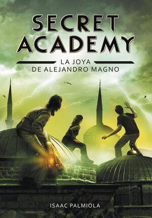 SECRET ACADEMY 2. LA JOYA DE ALEJANDRO M