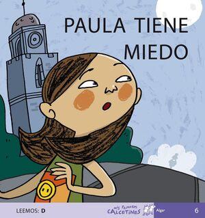 PAULA TIENE MIEDO