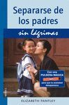 SEPARARSE DE LOS PADRES SIN LAGRIMAS