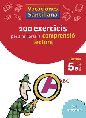 VACACIONES SANTILLANA 100 EXERCICIS PER A MILLORAR LA COMPRESIO LECTORA 5 PRIMAR
