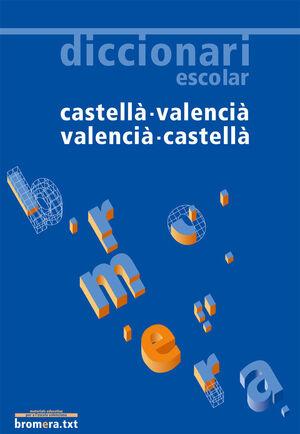 DICCIONARI ESCOLAR CASTELLÀ - VALENCIÀ / VALENCIÀ - CASTELLÀ
