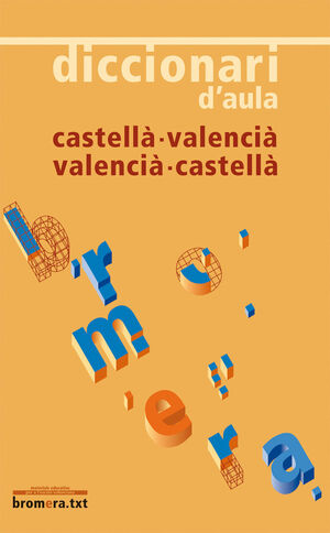 DICCIONARI D'AULA CASTELLÀ - VALENCIÀ / VALENCIÀ - CASTELLÀ