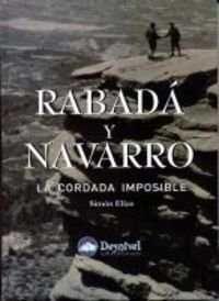 RABADA Y NAVARRO, LA CORDADA IMPOSIBLE