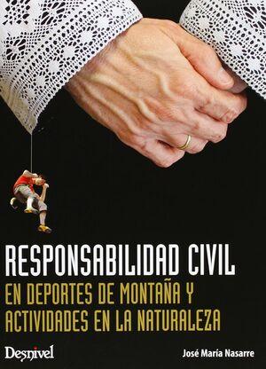 RESPONSABILIDAD CIVIL EN DEPORTES DE MONTAÑA Y ACTIVIDADES EN LA NATURALEZA